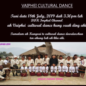 Vaiphei Cultural Dance | 18th July 3:30pm leh DDK Imphal ah Suak ding