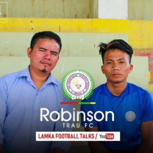 Robinson Khongsai ( TRAU FC)-I will work hard to make it to top level,Interview By:Mang Taithul