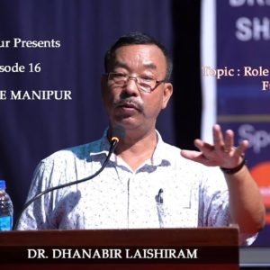 DR. DHANABIR LAISHRAM | Topic: Role of Youths for Future Manipur
