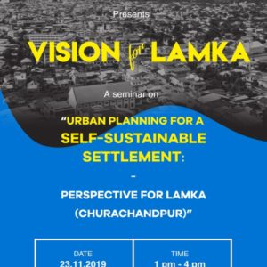 "Vision For Lamka In ""Seminar Urban Planing for a Self-Sustainable Settlement: Perspective For Lamka"" ti thupi mang a nei ding."