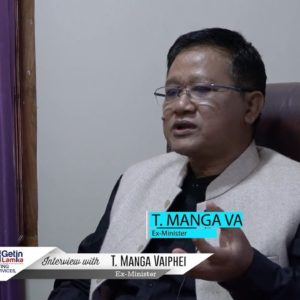Interview with Pu.T.Manga Vaiphei, Ex.Minister Government of Manipur