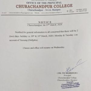 Notice – Churachandpur College Holiday on account of Yaosang for 2days ( 9th to 10th March 2020) . Regular classes on Wednesday.