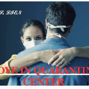LOVE IN QUARANTINE CENTRE – III – by S Lien