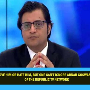 Love him or hate him, but one can't ignore Arnab Goswami of the Republic