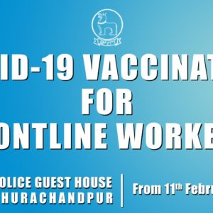 Covid19 Vaccination at Police Station(Guest House)Churachandpur,Manipur, 11th Feb 2021